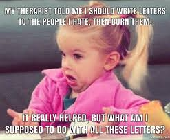 Therapist Meme - letter therapy silly bunt