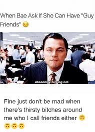 Thirsty Guys Meme - 25 best memes about thirsty bitches thirsty bitches memes