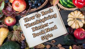 thanksgiving day book how to rock thanksgiving dinner book style get underlined
