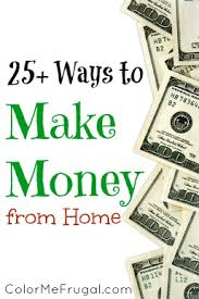 easy way to earn money 25 ways to make money from home money easy and house