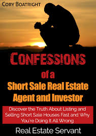 buy short sale confessions of a short sale real estate agent and