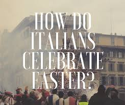 how do italians celebrate easter