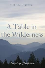 table in the wilderness a table in the wilderness morning star publishing