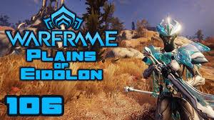 let u0027s play warframe plains of eidolon pc gameplay part 106 so