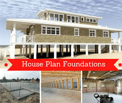 new house plan tips for choosing the best foundation for your new house plan