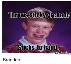 Brandon Meme - throws sticky grenade sticks to hand memetenler memecenter com
