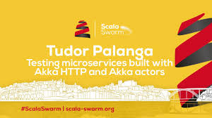 Bulidwith by Scala Swarm 2017 Tudor Palanga Testing Microservices Built With