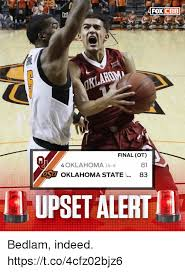 Oklahoma State Memes - foxcbeb final ot 81 oklahoma state 83 4 oklahoma 14 4 upset alert