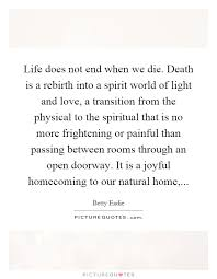 does not end when we die is a rebirth into a spirit