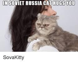 Cat Hug Meme - in soviet russia cat hugs you made on inngur sovakitty cats meme