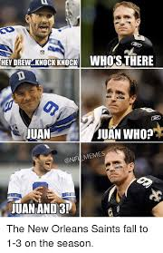 Funny Saints Memes - hey drew knock knock who s there juan juan who onf memes juan and 3