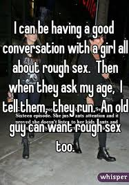 Rough Sex Meme - i can be having a good conversation with a girl all about rough