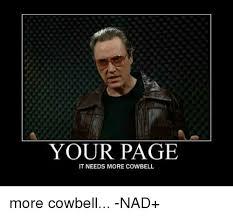 Christopher Walken Cowbell Meme - 25 best memes about need more cowbell need more cowbell memes