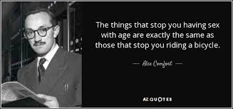 Comfort Quote Top 14 Quotes By Alex Comfort A Z Quotes