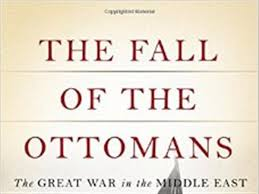 Fall Of The Ottomans A Slice Of Turkish History The Fall Of The Ottomans The Great