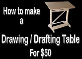 Drafting Table Blueprints How To Make A Drawing Drafting Table For 50
