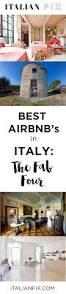 best air bnbs best airbnb in italy