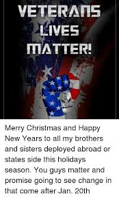 veterans lives matter merry and happy new years to all my