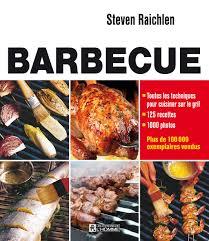 livre de cuisine pour homme livre barbecue toutes les techniques pour cuisiner sur le gril