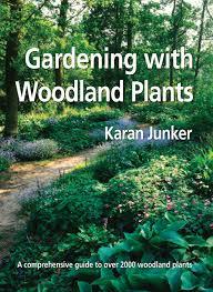 gardening with woodland plants karan junker 9780881928211