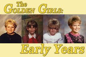 60 Year Old Girl Meme - if the golden girls were played by 6 year olds