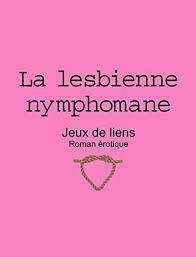 lesbienne bureau la lesbienne nymphomane érotique jeux de liens t 5 ebook