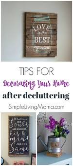 tips for decorating your home tips for decorating your home after decluttering simple living mama