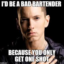 Funny Bartender Memes - better hope he s not your bartender when you turn 21 imgflip