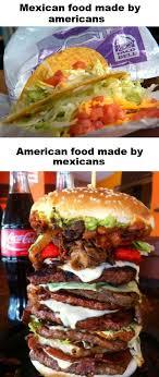 Mexican Food Memes - mexican vs american