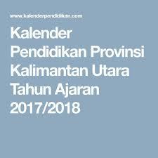 kalender pendidikan provinsi kalimantan utara tahun ajaran 2017