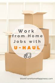 u haul work from home jobs work from home happiness