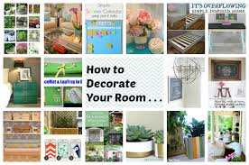 How To Decorate Your House How To Decorate Your Room Its Overflowing