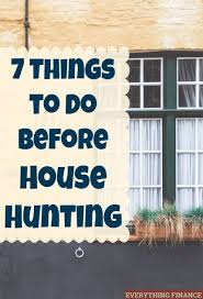 things to buy for first home checklist 7 things to do before house hunting easy house and real estate