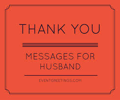 thank you messages for husband quotes and wishes events greetings