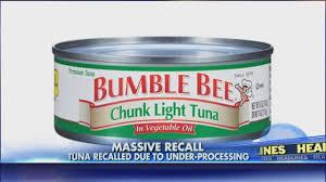 bumble bee chunk light tuna fox news recall alert bumble bee is voluntarily