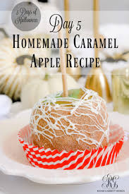 5 days of halloween day 5 homemade caramel apple recipe