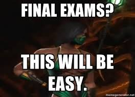 Test Taking Meme - final exams test your might