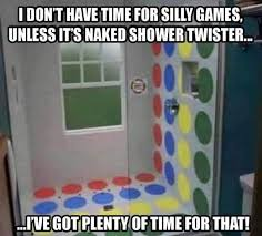 Shower Meme - naked shower twister meme