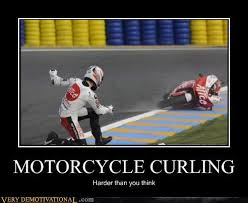 Funny Motorcycle Meme - motorcycle curling very demotivational demotivational posters