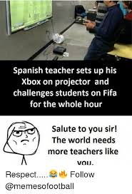 Spanish Teacher Memes - 25 best memes about spanish teacher spanish teacher memes