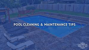 pool cleaning tips pool cleaning and maintenance tips continental pool spa