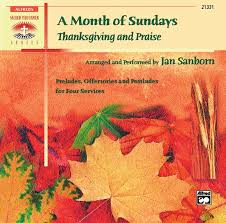 a month of sundays thanksgiving and praise piano cd jan sanborn