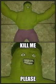 Please Kill Me Meme - kill me know your meme