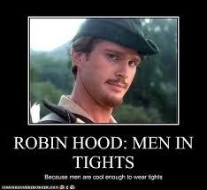 Men In Tights Meme - robin hood men in tights robin hoods robins and hoods