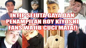 Roy Kiyoshi Intip Sejuta Gaya Dan Penilan Roy Kiyoshi Fans Wajib Cuci Mata