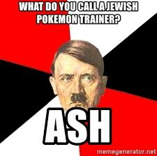 Pokemon Trainer Red Meme - what do you call a jewish pokemon trainer ash advice hitler