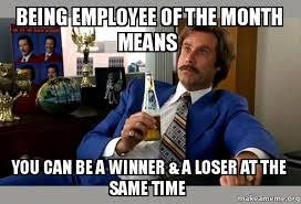 That Time Of The Month Meme - being employee of the month means you can be a winner a