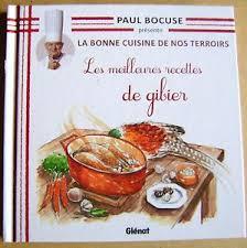 paul bocuse recettes cuisine la bonne cuisine de nos terroirs meilleures recettes de gibier
