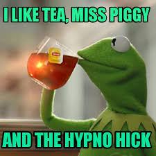 Hick Meme - meme creator i like tea miss piggy and the hypno hick meme