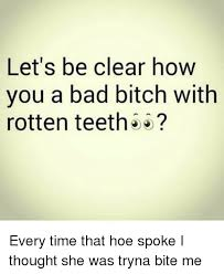 Bad Teeth Meme - memes about rotten teeth about best of the funny meme